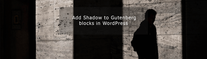 add shadow to gutenberg blocks in wordpress