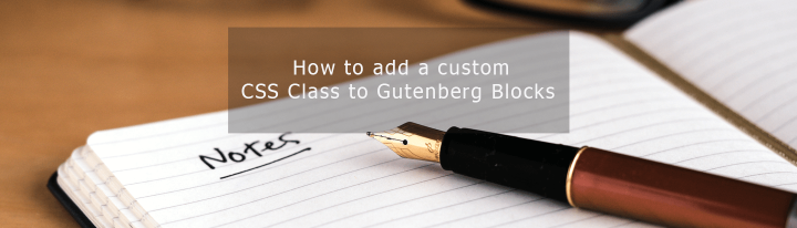 how to add a custom css class to gutenberg blocks