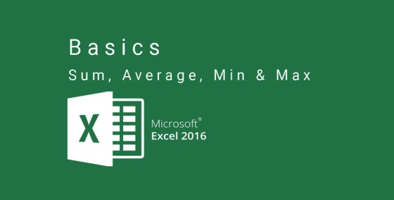 Excel 2016 – Basics – Find Sum, Average, Min and Max