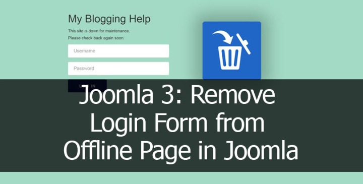 Joomla 3: Remove Login Form from Offline Page in Joomla