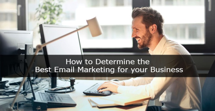 How to Determine the Best Email Marketing for your Business