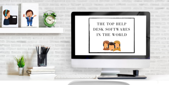 The Top Help Desk Softwares in the World